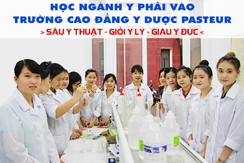 Trường Cao đẳng Y Dược Pasteur đào tạo sâu Y thuật - Giỏi Y lý - Giàu Y đức