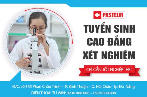 Trường Cao Đẳng Y Dược Pasteur Đà Nẵng tuyển sinh ngành Cao đẳng Xét nghiệm năm 2017