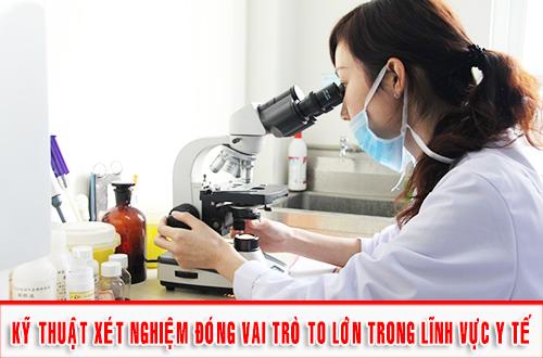 tuyển sinh liên thông Kỹ thuật xét nghiệm ngành học đóng vai trò to lớn trong Y học